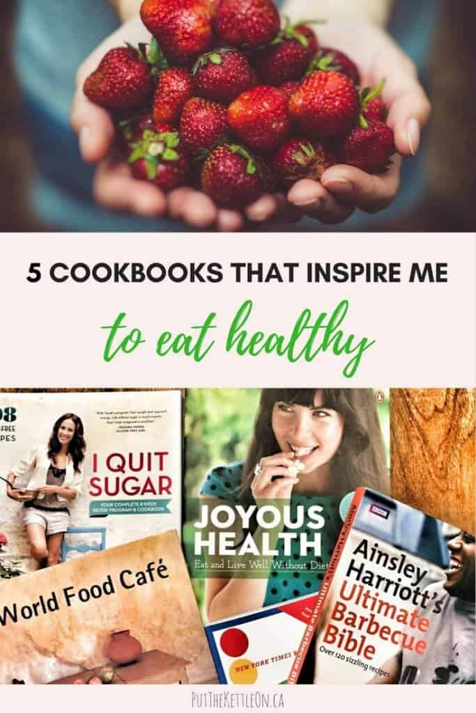 5 Cookbooks that inspire me to eat healthy.