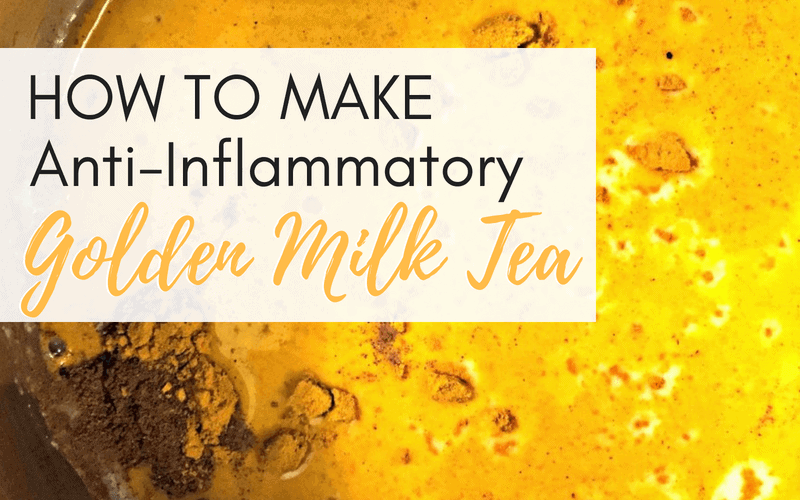 "How to Make Anti-Inflammatory ""Golden Milk"" Tea"