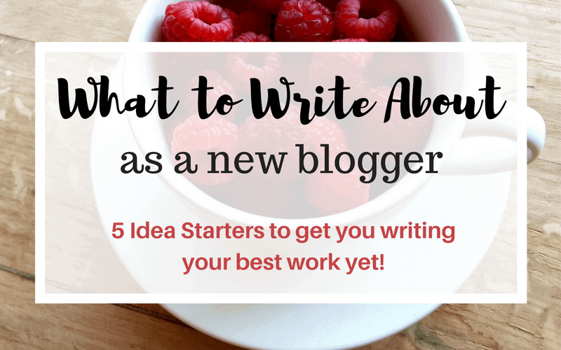 What to Write about as a New Blogger. 5 Idea Starters.