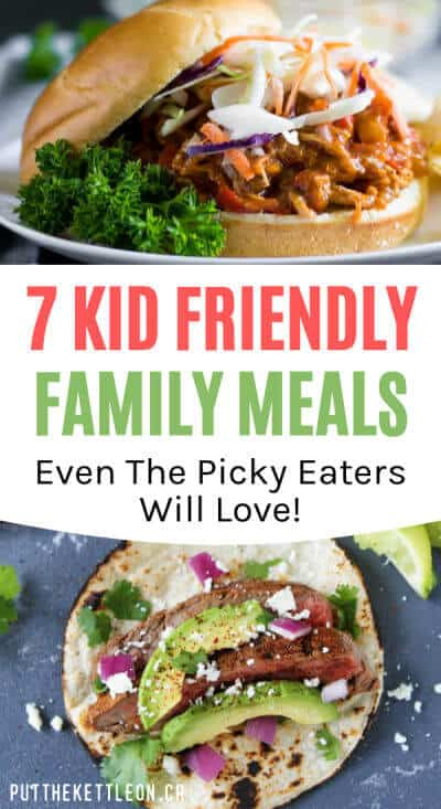 7 Kid Friendly Family Meals Even the Picky Eaters Will Love