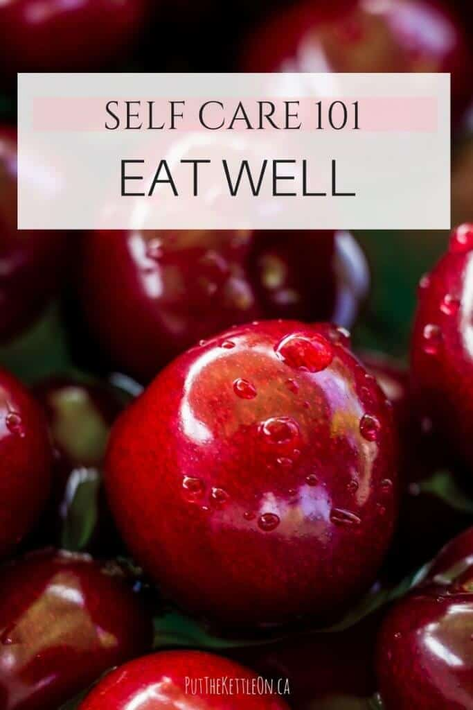 Self Care 101. Eat well. Image of red cherries.