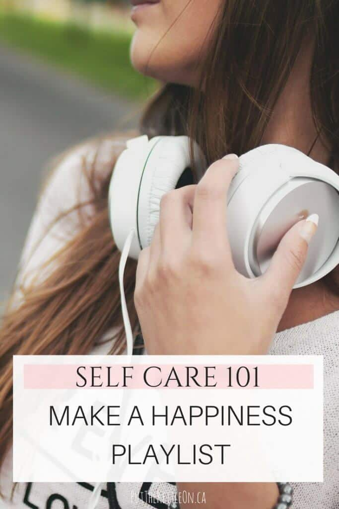 Self Care 101. Make a happiness playlist. Image of woman with white headphones.