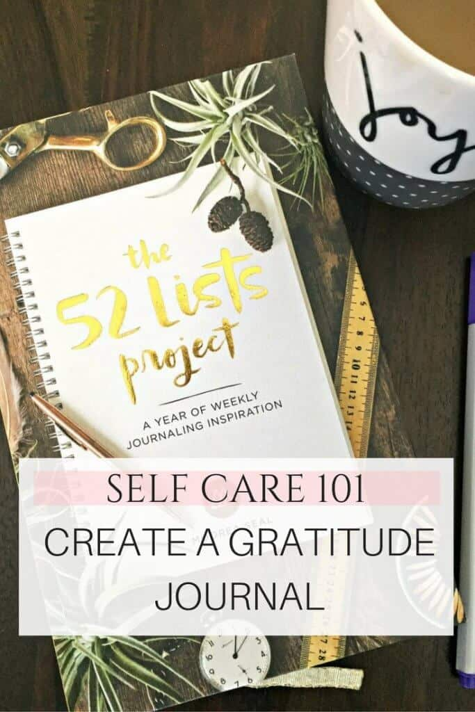 Self Care 101. Create a gratitude journal. Image of The 52 Lists Project book on a table.