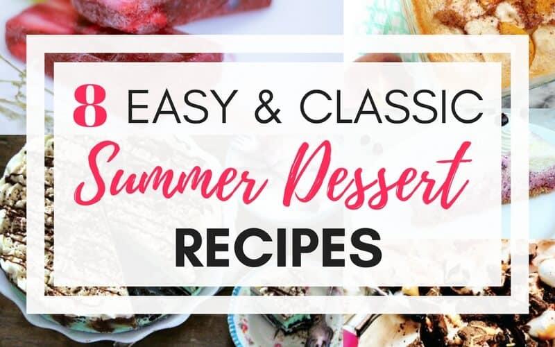 8 Easy & Classic Summer Dessert Recipes