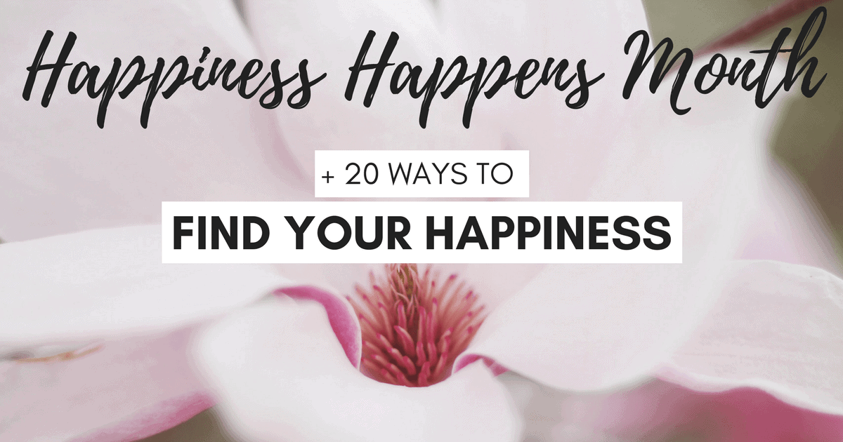 20 Ways to Find Your Happiness, One Small Moment at a Time