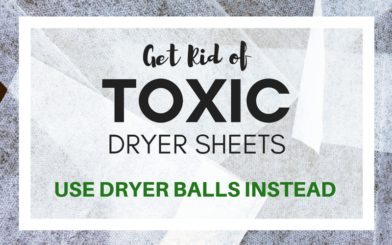 Get rid of toxic dryer sheets. Use dryer balls instead.