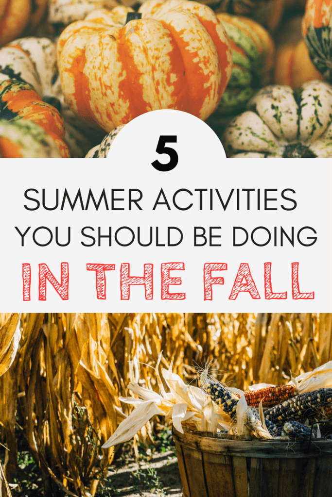 5 Summer Activities You Should Be Doing in the Fall