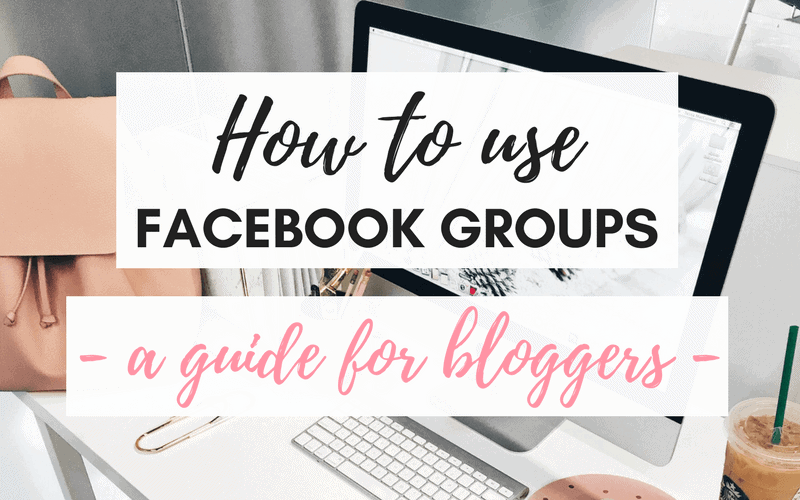 How to Benefit from Facebook Groups. A Bloggers Guide.