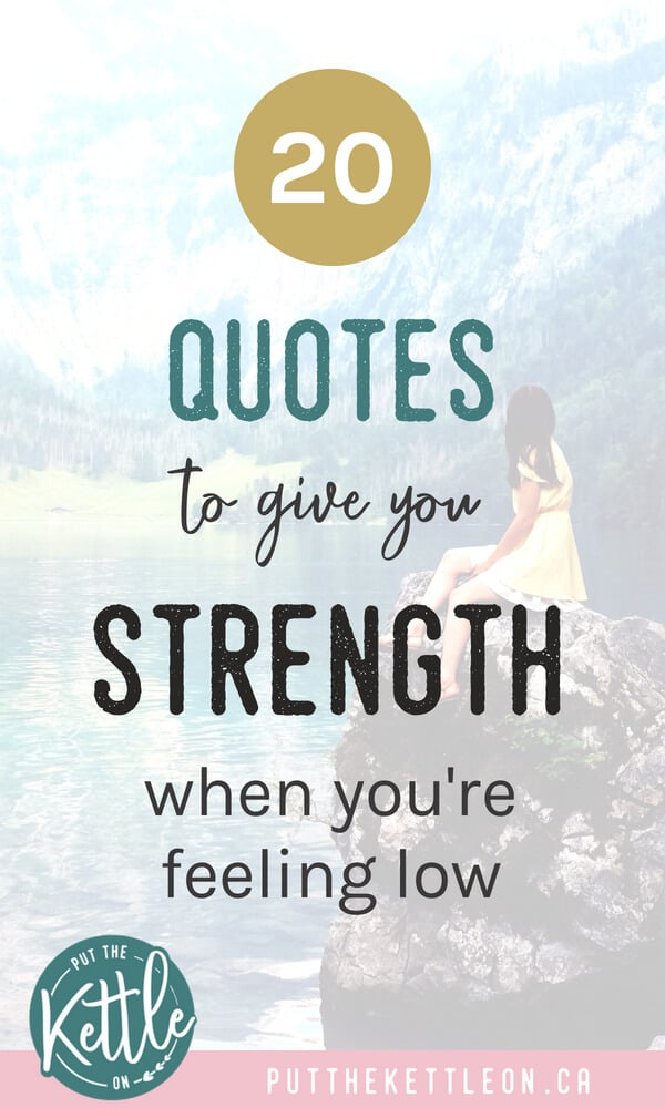 20 quotes to give you strength when you're feeling low. In background woman sitting on a rock by the water.