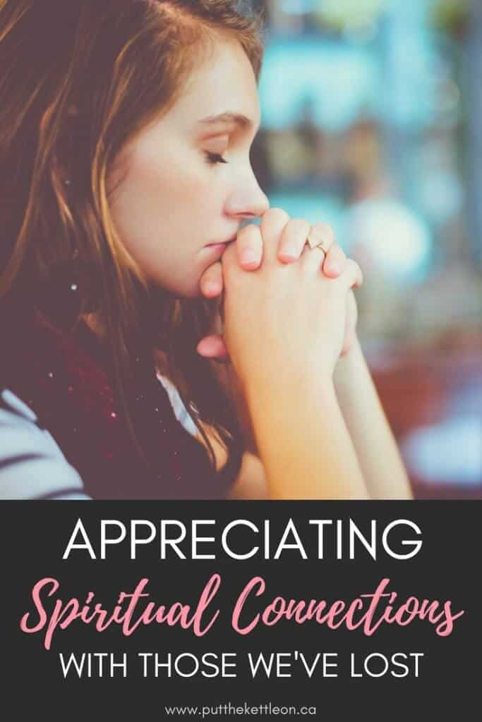 Appreciating Spiritual Connections with those we've lost