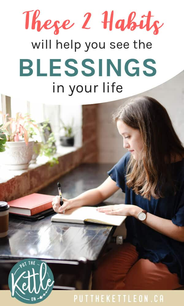 These 2 Habits will help you see the blessings in your life. Woman writing in notebook.