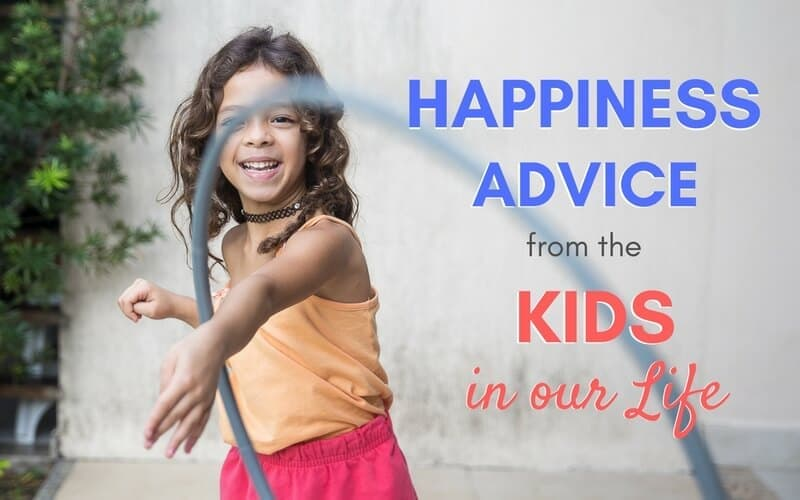 Happiness Advice from the Kids in Our Life