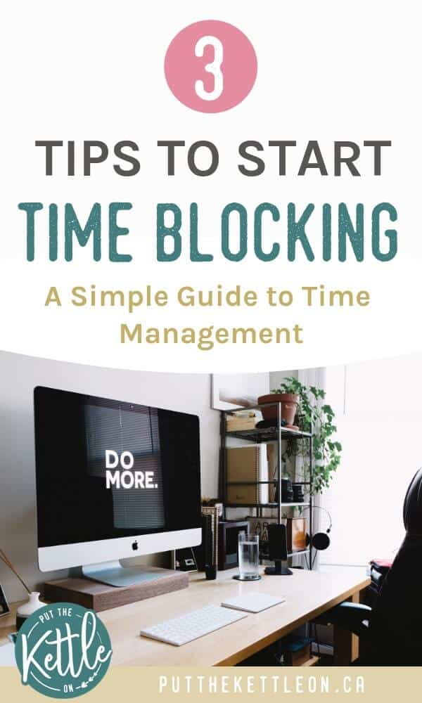 Image of desk with Mac computer that says 'Do More'. Includes text overlay: 3 Tips to Start Time Blocking. A Simple Guide to Time Management.