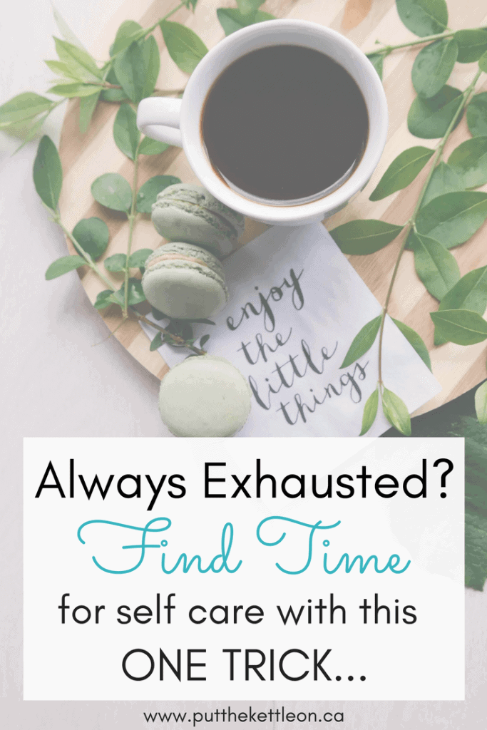 Image of a cup of coffee with french macaroons. Includes text overlay: Always exhausted? Find time for self care with this one trick.