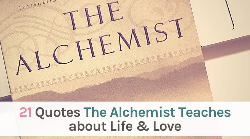 21 Quotes The Alchemist Teaches about Life and Love