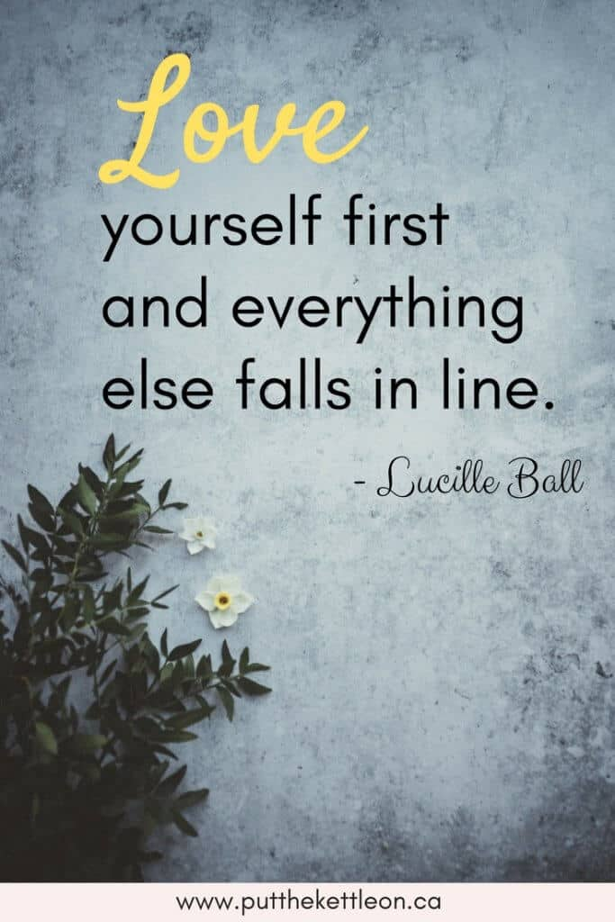 Love Yourself first and everything else falls in line. - Lucille Ball