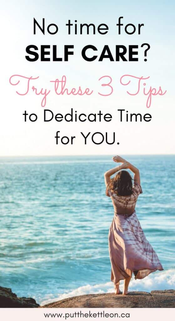 Woman standing in front of the water with text overlay: No time for self care? Try these 3 tips for dedicate time for you.