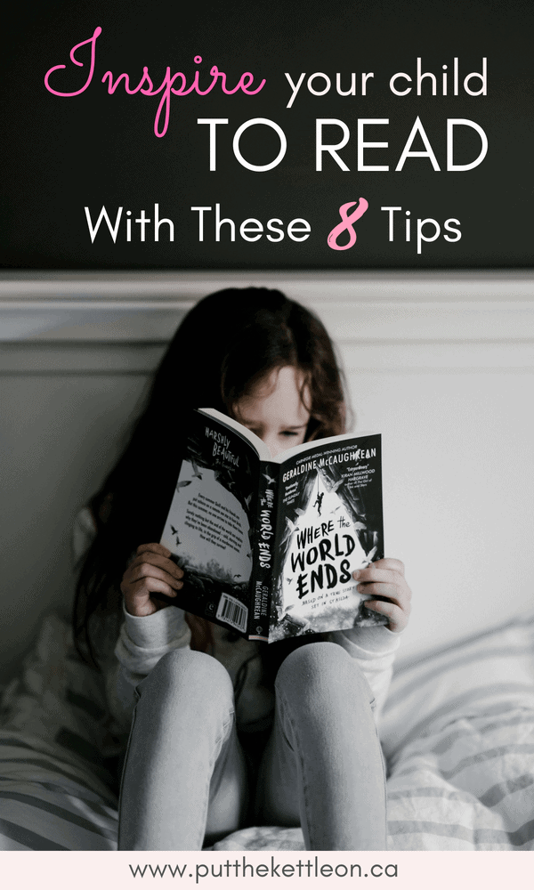 Inspire Your Child To Read, With These 8 Tips.