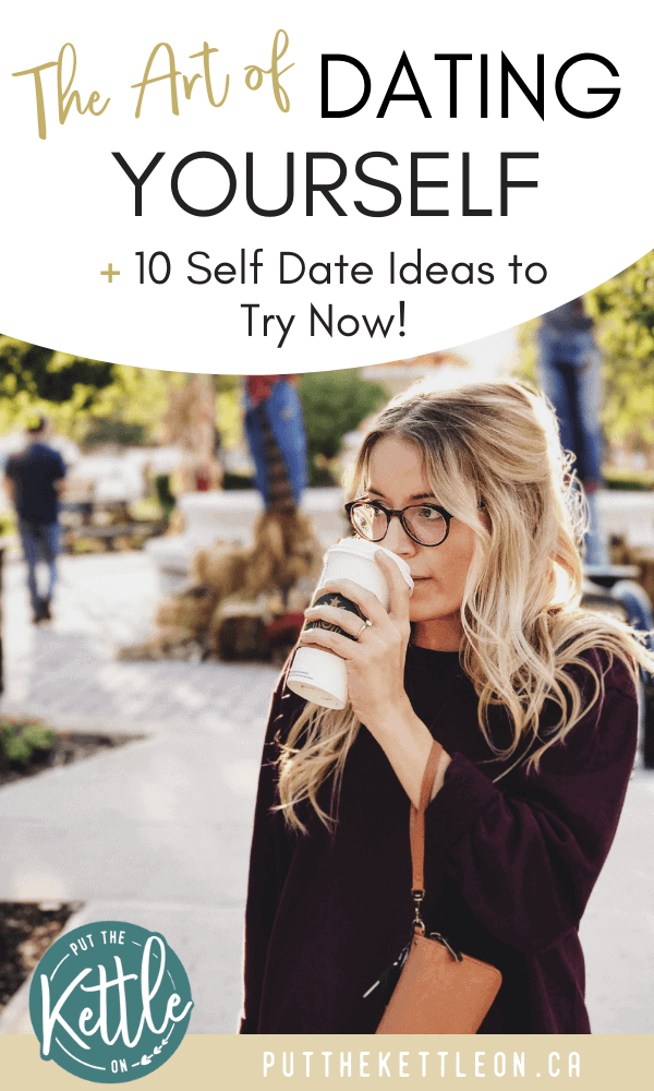The Art of Dating Yourself, plus 10 Self Date Ideas to try now. Image of blonde woman with glasses drinking a coffee outdoors.