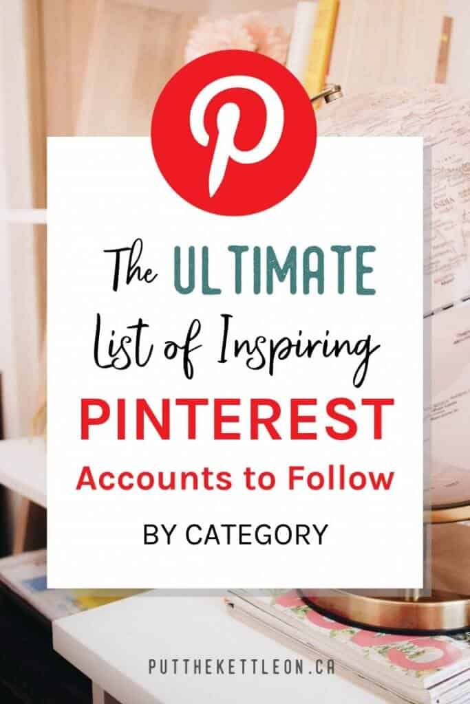The Ultimate List of Inspiring Pinterest Accounts to follow, by category.