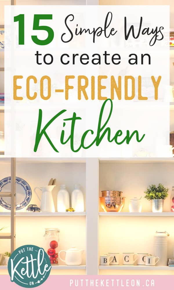15 Simple Ways to Create an Eco-friendly Kitchen