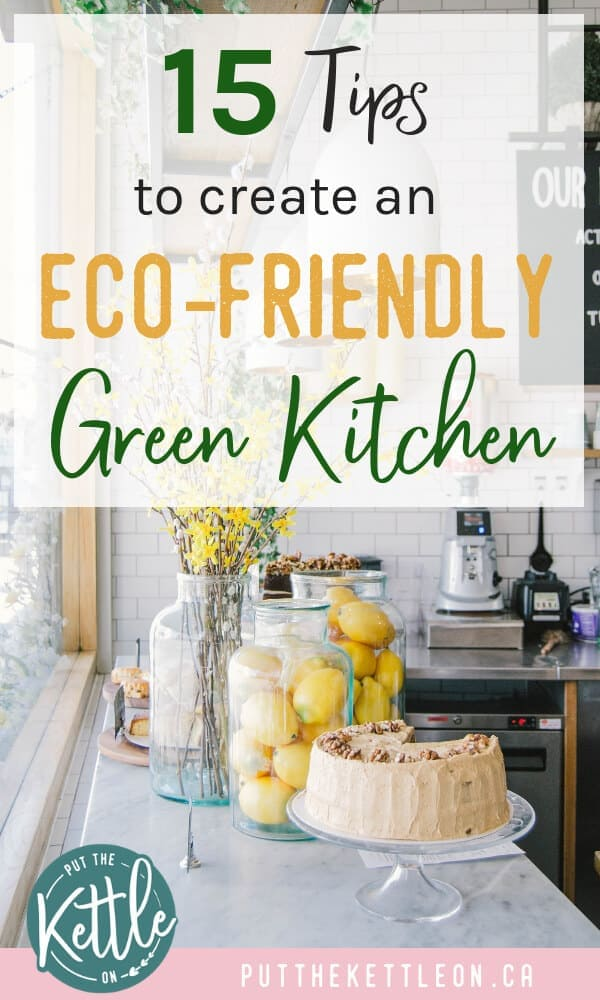 15 Tips to Create an Eco-friendly, Green Kitchen