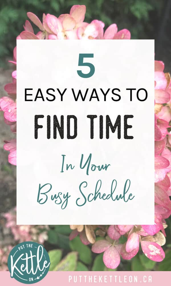 5 Easy Ways to help you Find Time in Your Busy Schedule