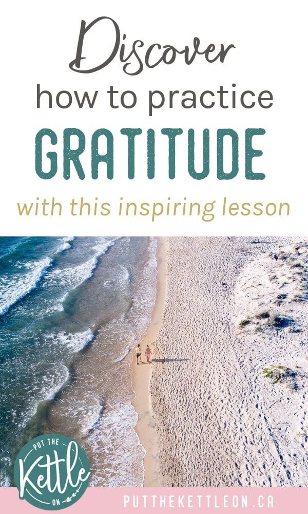 Learn the importance of practicing gratitude with this inspiring lesson.