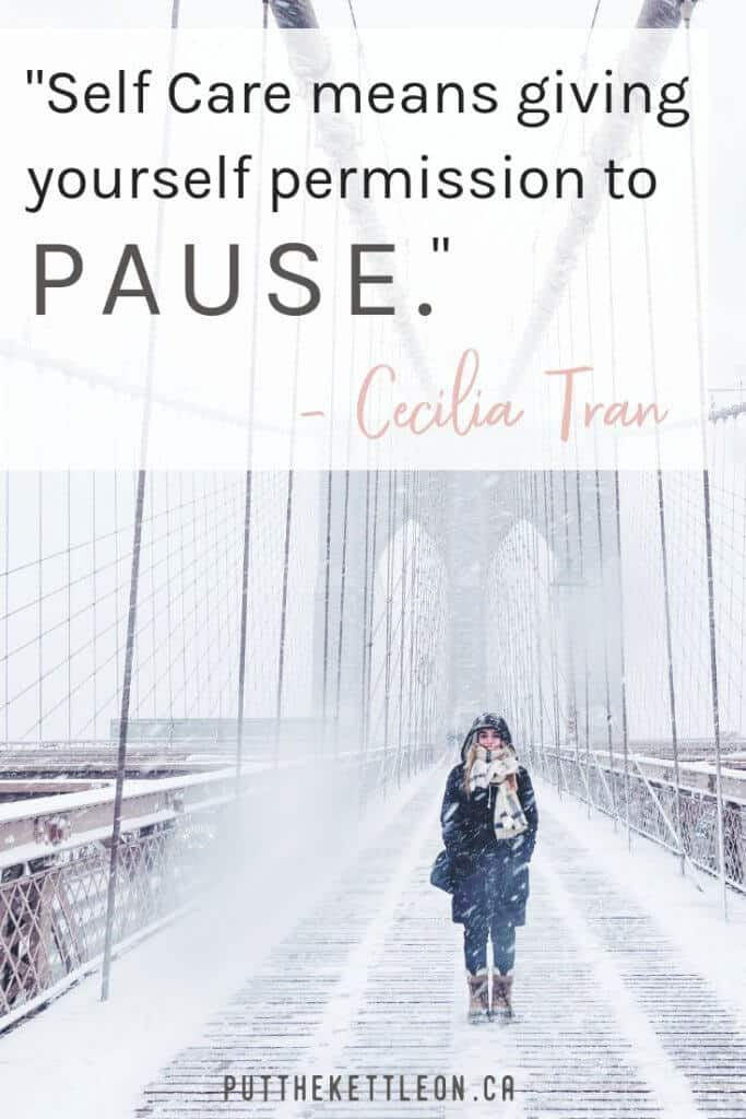 Quote: Self Care means giving yourself permission to pause. - Cecilia Tran
