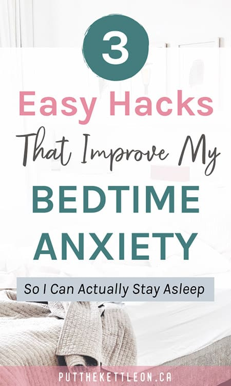 3 Easy Hacks That Improve My Bedtime Anxiety - So I can actually stay asleep