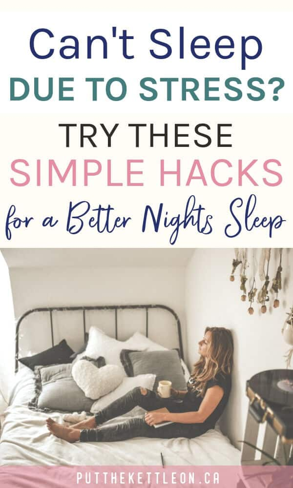 Woman sitting on bed. Overlay text, Can't sleep due to stress? Try these simple hacks for a better nights sleep.