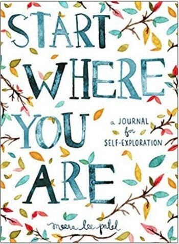 Start Where You Are. A Journal for Self-Exploration