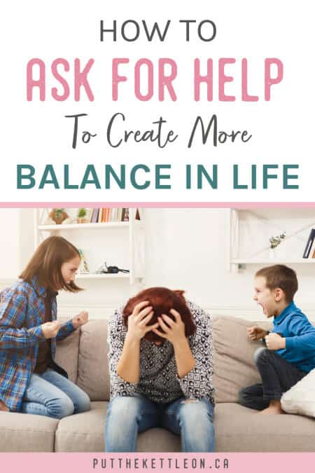 How to ask for help to create more life balance
