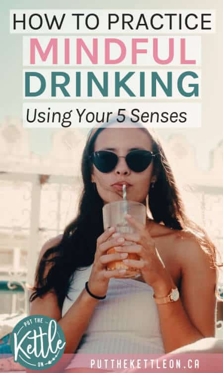 How to practice mindful drinking using your 5 senses