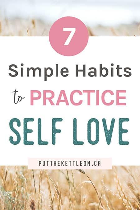 7 Simple Habits to Practice Self Love