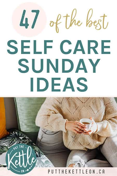 47 of the Best Self Care Sunday Ideas