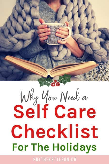 Why you need a self care checklist for the holidays, image with woman holding a mug