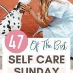 47 of the Best Self Care Sunday Ideas