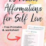 25 Affirmations of Self Love plus Free Printable PDF Worksheet