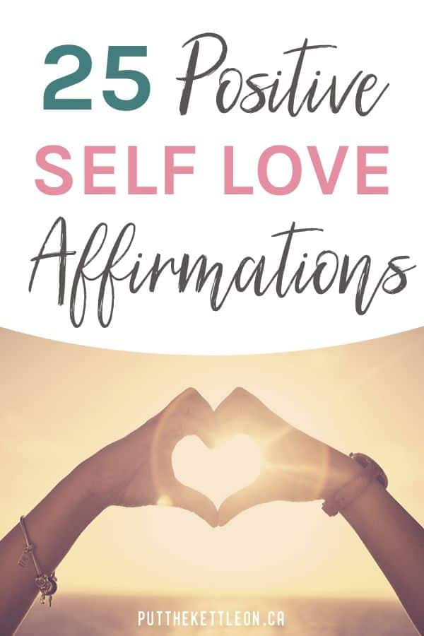 25 Positive Self Love Affirmations