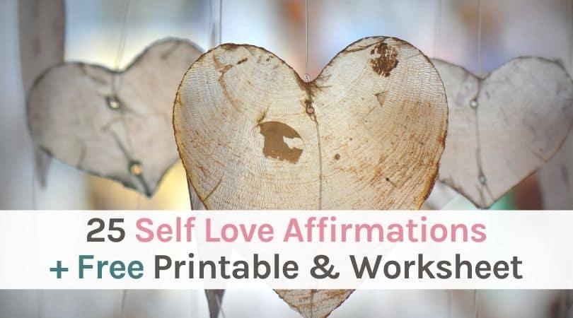 25 Self Love Affirmations plus Free Printable and PDF Worksheet