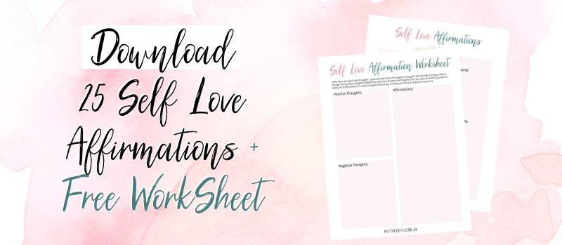 Download 25 Self Love Affirmations plus Free PDF Workheet