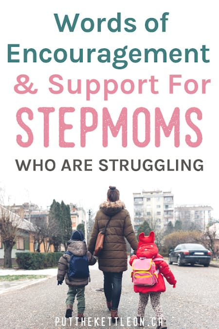 Words of encouragement and support for stepmoms who are struggling