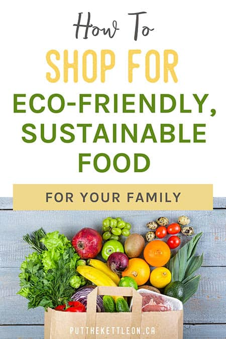 How to shop for eco-friendly sustainable food for your family
