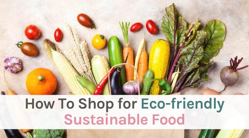 How to shop for eco-friendly, sustainable food