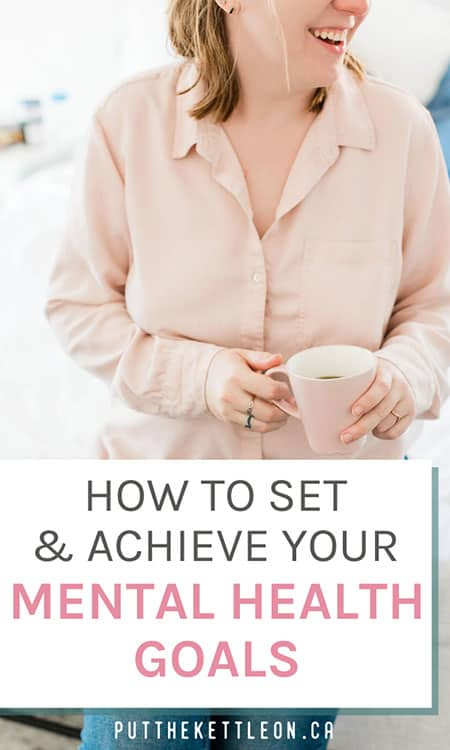 How to set and achieve your mental health goals