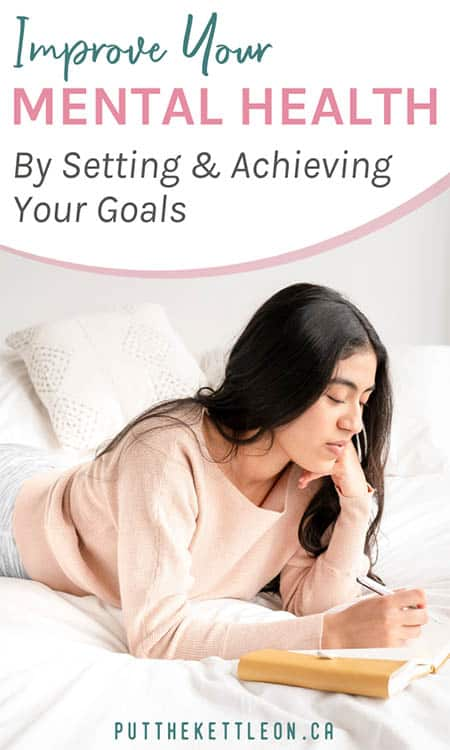 Improve your mental health by setting and achieving your goals
