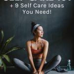 Self Care Series - Self-Care 101 plus 9 self care ideas you need
