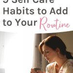Self care 101 - 9 self care habits to add to your routine
